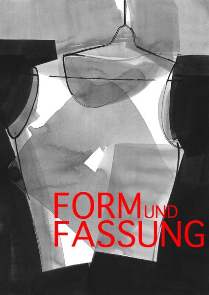 FORM UND FASSUNG Stefanie Hendl Mode Peter Schmiedgen Zeichnungen